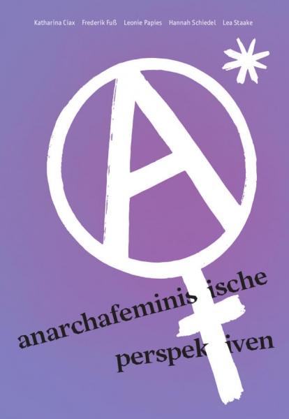 V109: Verschiedene Autorinnen - AnarchaFeministische Perspektiven
