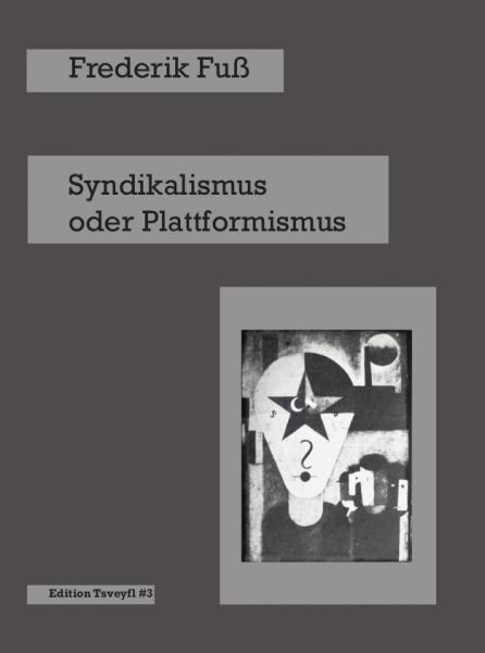 B1206: Frederik Fuß - Syndikalismus oder Plattformismus