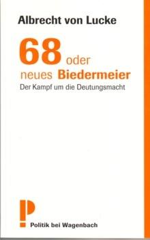 B038: Albrecht von Lucke -  68 oder neues Biedermeier
