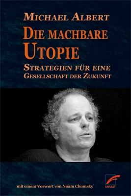 B1153: Michael Albert: Die machbare Utopie. Strategien für eine Gesellschaft der Zukunft