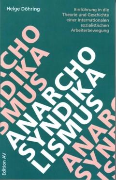 B301: Helge Döhring -  Anarcho-Syndikalismus
