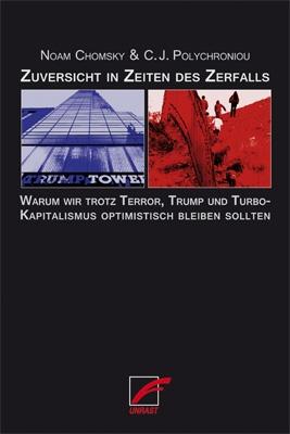 B1111:  Noam Chomsky, C.J. Polychroniou - Zuversicht in Zeiten des Zerfalls