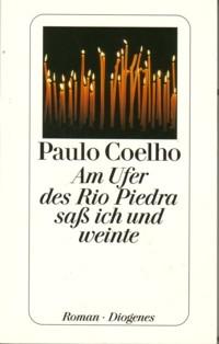 * Coelho: Am Ufer des Rio Piedra saß ich und weinte