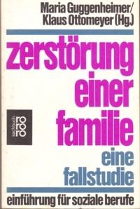 * Guggenheimer/Ottomeyer (Hg.): Zerstörung einer Familie. Eine Fallstudie