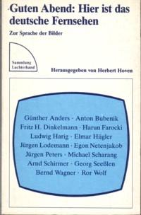 * Hoven (Hg.): Guten Abend: Hier ist das deutsche Fernsehen. Zur Sprache der Bilder.