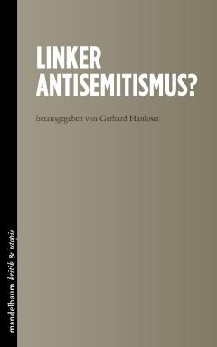 B231: Gerhard Hanloser (Hg.) - Linker Antisemitismus?
