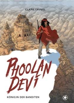 B252: Claire Fauvel - Phoolan Devi. Königin der Banditen