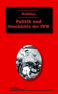 B1202: Gabriel Kuhn (Hg.): Wobblies. Politik und Geschichte der IWW