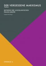 V100: Frederik Fuß (Hg.) - Der vergessene Marxismus. Beiträge der jugoslawischen Praxis-Gruppe