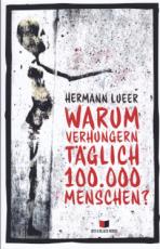B1033: H. Lueer - Warum verhungern täglich 100.000 Menschen?