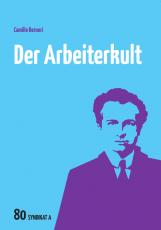V 80: Camillo Berneri - Der Arbeiterkult