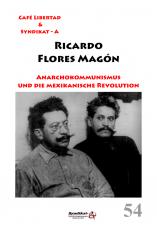 V 54: Ricardo Flores Magon - Anarchokommunismus und die mexikanische Revolution