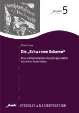 V 55: U.Linse - Die Schwarze Scharen; - Eine antifaschistische Kampforganisation deutscher Anarchisten