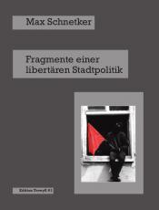 B516: M. Schnetker - Fragmente einer libertären Stadtpolitik