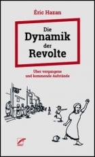 B381: Éric Hazan: Die Dynamik der Revolte. Über vergangene und kommende Aufstände