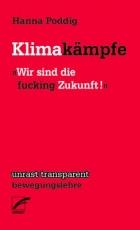 B1216: Hanna Poddig: Klimakämpfe. »Wir sind die fucking Zukunft«