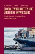 B405: K. Fischer, C. Staritz, C. Reiner - Globale Warenketten und ungleiche Entwicklung