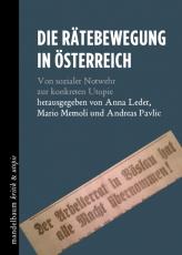 B522: Anna Leder, Mario Memoli, Andreas Pavlic (Hg.) - Die Rätebewegung in Österreich