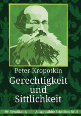 V 99: Peter Kropotkin - Gerechtigkeit und Sittlichkeit