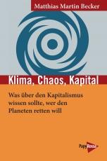 B003: Matthias Martin Becker  - Klima, Chaos, Kapital