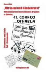 """B734: Werner Abel: """"Mit Salud und Händedruck!"""" Militärzensur der Internationalen Brigaden in Spanien"""