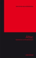 B793: BIBLIOTHEK DES WIDERSTANDS - Band 10 - Attac - Gipfelstürmer und Straßenkämpfer