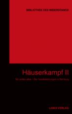 B1006: BIBLIOTHEK DES WIDERSTANDS  Band 22: Häuserkampf II: Wir wollen alles – Die Hausbesetzungen in Hamburg