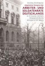 B1165: Dieter Braeg / Ralf Hoffrogge (Hg.): Allgemeiner Kongress der Arbeiter- und Soldatenräte Deutschlands. 16.- 20. Dezember 1918 Berlin – Stenografische Berichte