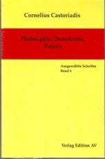 B945:  C. Castoriadis - Philosophie, Demokratie, Poiesis. Bd. 4