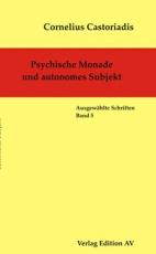B273: Cornelius Castoriadis - Psychische Monade und autonomes Subjekt. Bd.5