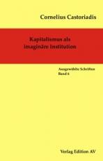 B1046: C. Castoriadis - Kapitalismus als imaginäre Institution. Bd. 6