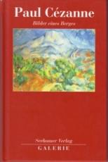 * Paul Cézanne - Bilder eines Berges