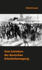 B373: Erhard Lucas - Vom Scheitern der deutschen Arbeiterbewegung