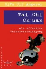 SiFu Ulf Angerer: Tai Chi Ch'uan als effektive Selbstverteidigung