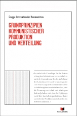 B1221: Gruppe Internationaler Kommunisten - Grundprinzipien Kommunistischer Produktion Und Verteilung