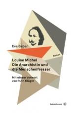 B1107: Eva Geber, Ruth Klüger - Louise Michel. Die Anarchistin und die Menschenfresser