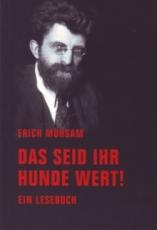 B446: Erich Mühsam - Das seid ihr Hunde wert!