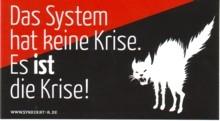 Aufkleber 25: Das System hat keine Krise, es ist die Krise!