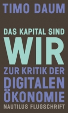 B1218: Timo Daum - Das Kapital sind wir. Zur Kritik der digitalen Ökonomie