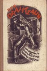 * Ritter-Bern: Der Drahtzaun. Aufzeichnungen des Fürsorgezöglings Günther Rodegast