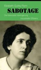 B1188: Elizabeth Gurley Flynn - SABOTAGE. Die bewusste Verringerung der industriellen Effizienz