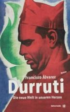 B771: Francisco Álvarez - Durruti. Die neue Welt in unseren Herzen