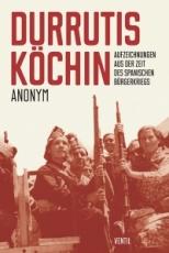 B1066: Anonym - Durrutis Köchin. Aufzeichnungen aus der Zeit des spanischen Bürgerkriegs Anonym