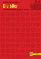 B311: A. Ebbinghaus (Hg.) - Die 68er. Schlüsseltexte der globalen Revolte