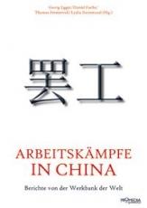 B1008: G. Egger/D. Fuchs/T. Immervoll/L. Steinmassl (Hg.) - ARBEITSKÄMPFE IN CHINA