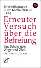 B1156: Selbsthilfegruppe Ei des Kommunismus (SEK): Erneuter Versuch über die Befreiung. Eine Debatte über Wege und Ziele der Emanzipation