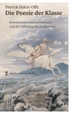 B1164: Patrick Eiden-Offe: Die Poesie der Klasse. Romantischer Antikapitalismus und die Erfindung des Proletariats