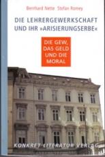 B085: B. Nette/S. Romey - Die Lehrergewerkschaft und ihr »Arisierungserbe«