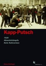 B707: Gietinger, Klaus: Kapp-Putsch 1920 - Abwehrkämpfe - Rote-Ruhrarmee
