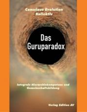 B1220: Conscious Evolution Kollektiv: Das Guruparadox